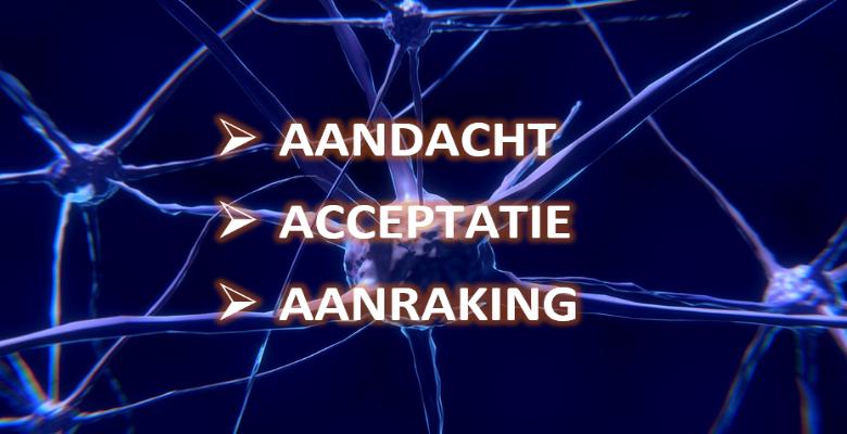 neuronen - aandacht, acceptatie, aanraking